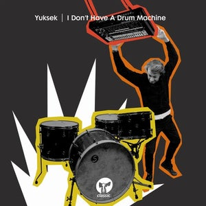 Download FLAC / MP3: Yuksek - I Don't Have A Drum Machine (CMC268D
