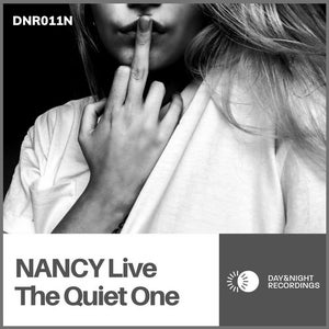 Download FLAC / MP3: NANCY Live - The Quiet One (DNR011N) released