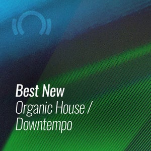 Beatport Best New Organic House & Downtempo March 2021