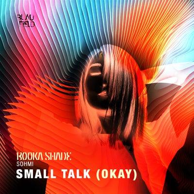Booka Shade & Sohmi - Small Talk (Okay) (Оriginal Mix)  [2021]