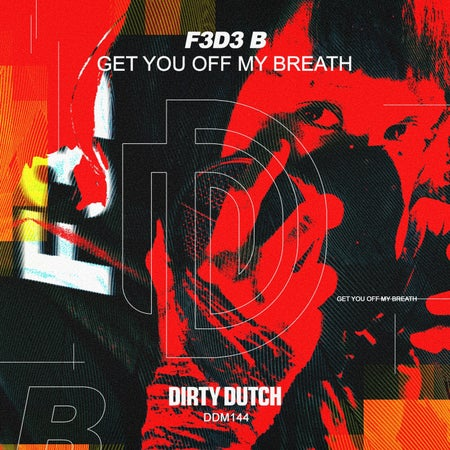 F3d3 B - Get You Off My Breath (Extended Mix) [2021]