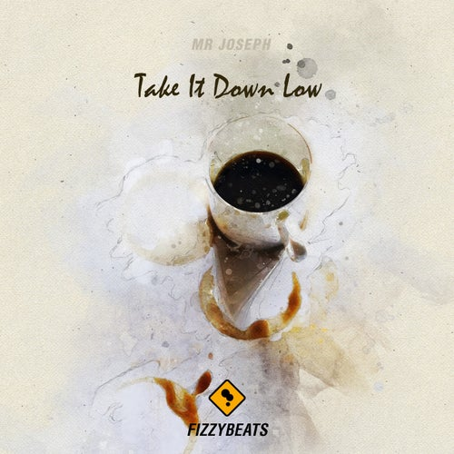 Download Mr Joseph - Take It Down (FIZZY027) mp3