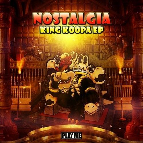 Nostalgia - King Koopa EP 2013
