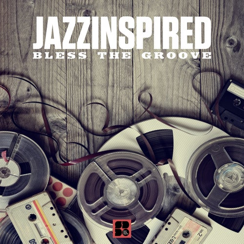 Download Jazzinspired - Bless The Groove mp3