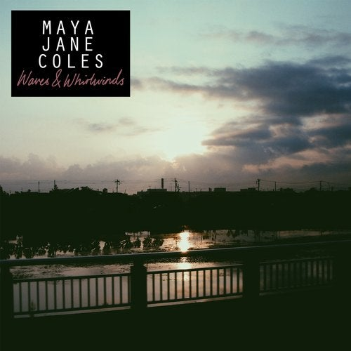 Maya Jane Coles - Waves and Whirlwinds [EP] 2018
