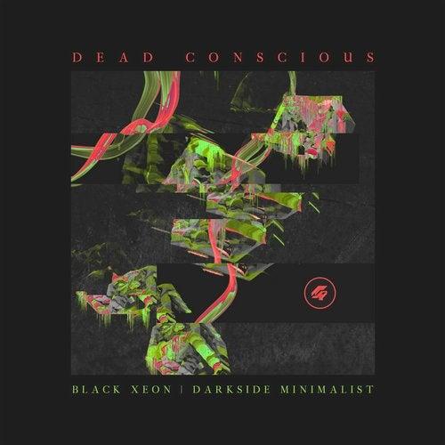 Dead Conscious - Darkside Minimalist / Black Xeon EP