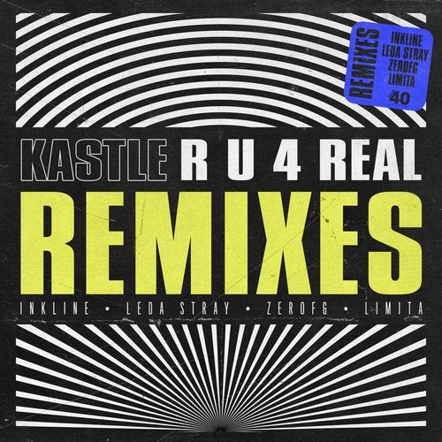 Kastle - R U 4 REAL Remixes 2018 [EP]