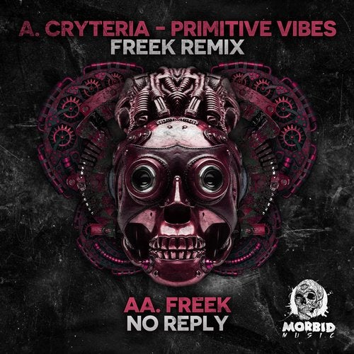 Cryteria & Freek — Primitive Vibes (Freek Remix) / No Reply (EP) 2018