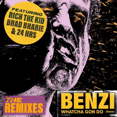 Benzi - Whatcha Gon Do (feat. Bhad Bhabie, Rich The Kid & 24hrs) (The Remixes) [EP] 2019