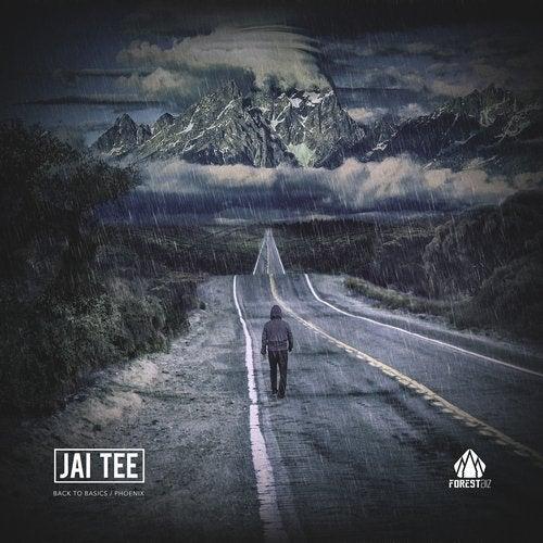 Jai Tee - Back To Basics / Phoenix (EP) 2019