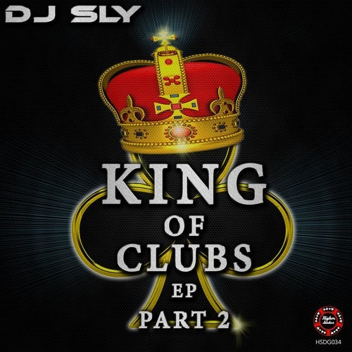 DJ SLY - King Of Clubs Part 2 [EP] 2017