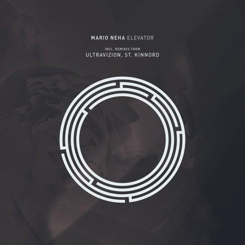 Mario Neha - Elevator (Original Mix; Ultravizion; St. Kinnord Remix's) [2021]