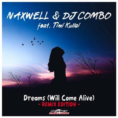 Naxwell & Dj Combo Feat. Timi Kullai - Dreams [will Come Alive] (Tunebazz Inc. Remix Edit)