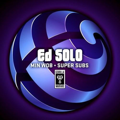 ED Solo — Min Wob / Super Subs (EP) 2018