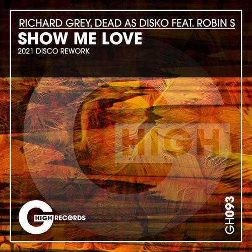 Richard Grey, Dead As Disko feat. Robin S - Show Me Love (2021 Disco Rework) [2021]