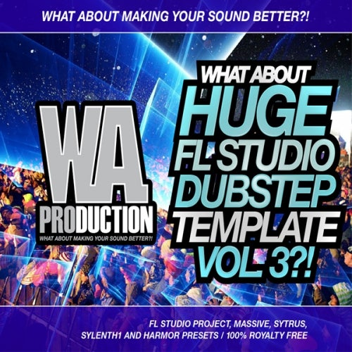 What About: Huge FL Studio Dubstep Template 3 [W  A  Production]