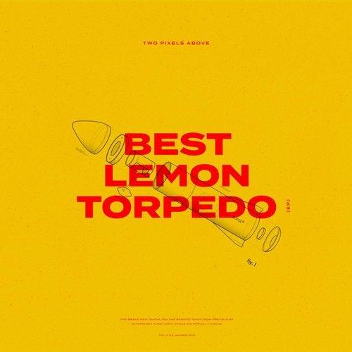 Two Pixels Above - Best Lemon Torpedo 2019 (EP)