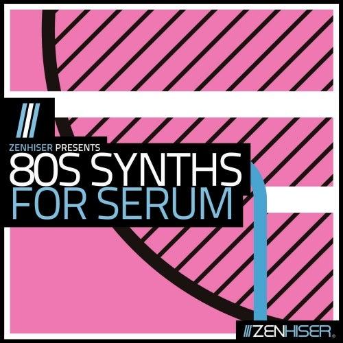 80's Synths For Serum [Zenhiser]