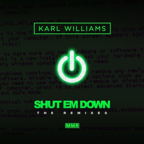 Karl Williams - Shut Em Down (Remixes) (EP) 2018