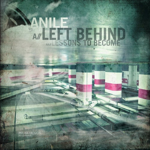 Download Anile - Left Behind / Lessons To Become (PHUNK016) mp3