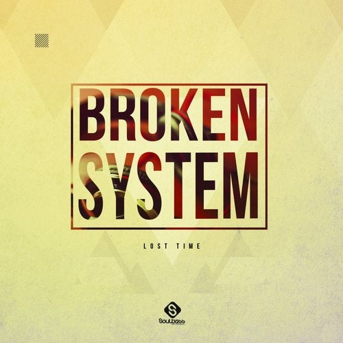Broken System - Lost Time [EP] 2017