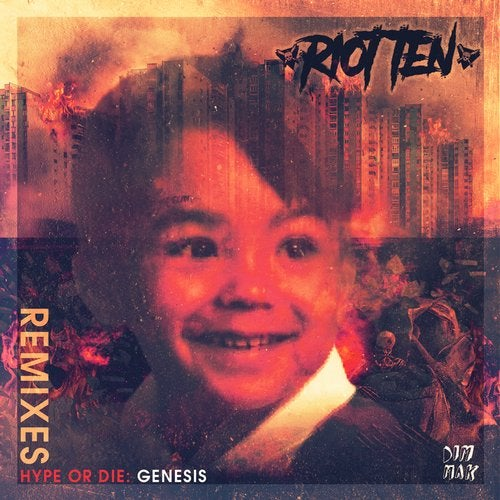 Riot Ten - Hype Or Die Genesis Remixes (EP) 2019