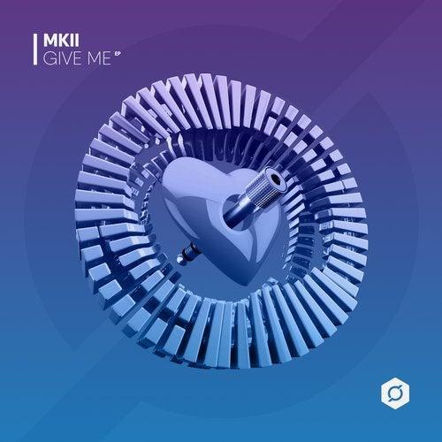 MKII - Give Me 2019 [EP]