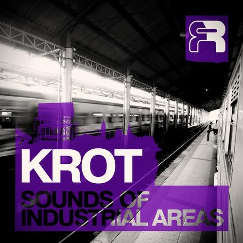 Krot - The Sounds Of Industrial Areas