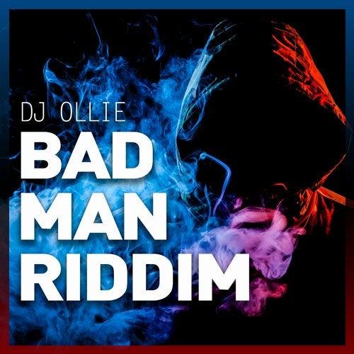 DJ Ollie - Bad Man Riddim 2019 (Single)