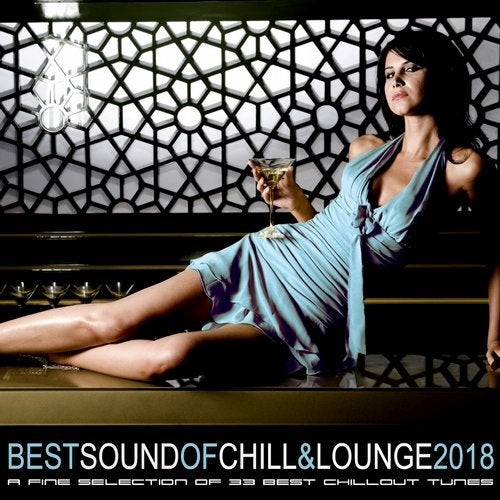 Best Sound of Chill & Lounge 2018 (33 Chillout Downbeat Songs with