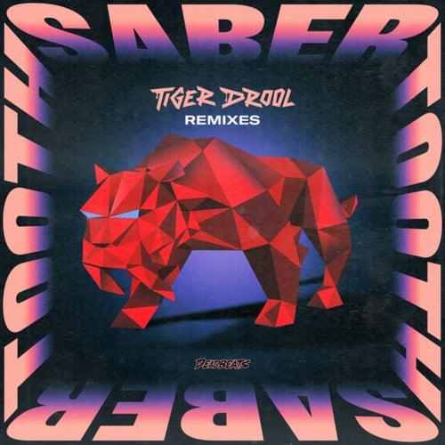 Download TIGER DROOL - SABER TOOTH (Remixes) mp3