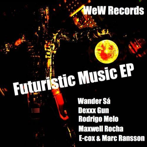 Futuristic Music EP from WeW Records on Beatport