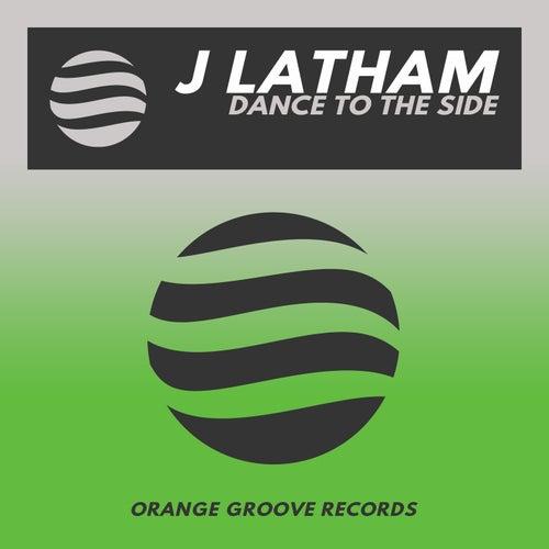 J Latham - Dance To The Side (Original Mix) [2021]