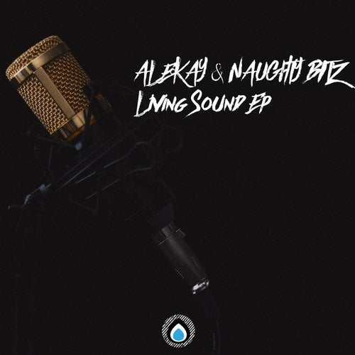Alekay, Naughty Bitz - Living Sound (EP) 2019