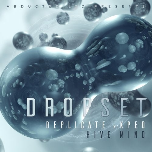 Dropset - Replicate | Hive Mind (EP) 2019