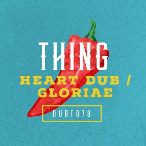 Thing - Heart Dub / Gloriae [EP] 2018