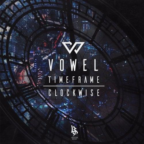 Vowel - Clockwise / Timeframe [EP] 2017