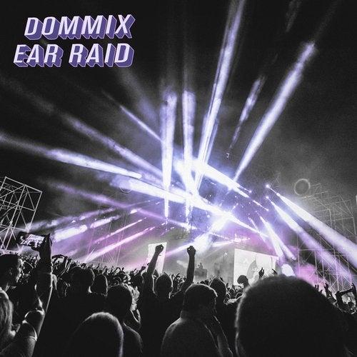 Dommix - Ear Raid 2019 [EP]