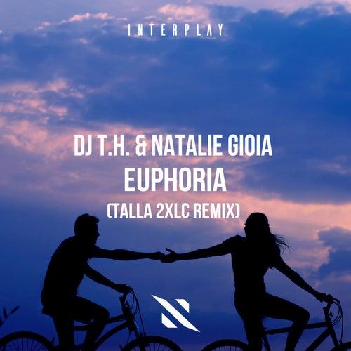 DJ T.H. & Natalie Gioia - Euphoria (Talla 2XLC Extended Remix)[Interplay Records]