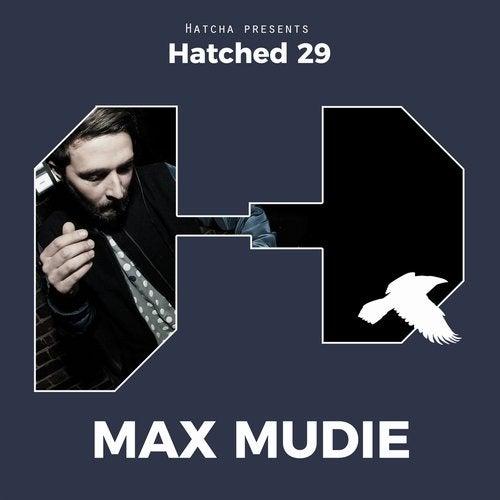 Max Mudie - Hatched 29 [EP]