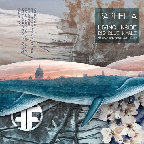 Parhelia - Living Inside Big Blue Whale 2018 [EP]