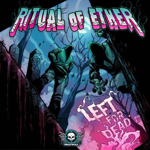 Ritual of Ether - Left For Dead (Original Mix) [Multikill