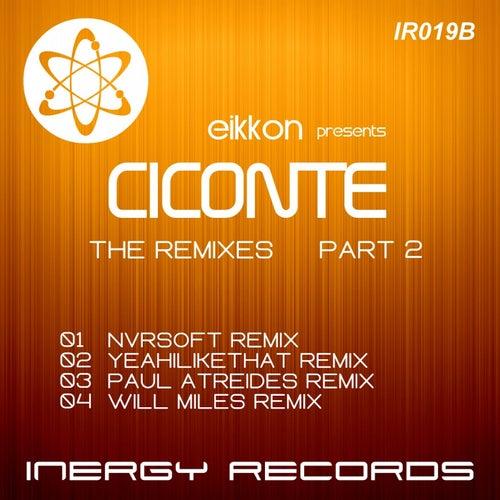 Download Eikkon - Ciconte: The Remixes, Part 2 mp3