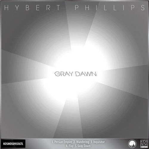 Hybert Phillips - Gray Dawn 2019 [EP]