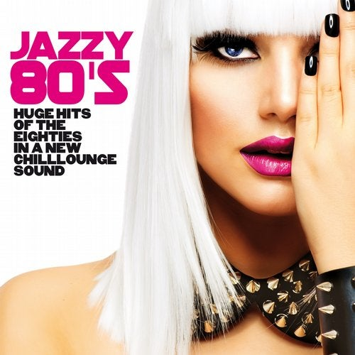 Jazzy 80's (Huge Hits of the Eighties in a New Chillounge Sound