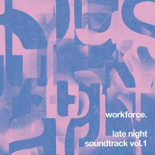 Workforce - Late Night Soundtrack, Vol. 1 2019 [EP]