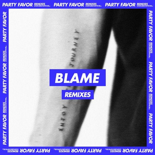 Party Favor - Blame (Remixes) (EP) 2019