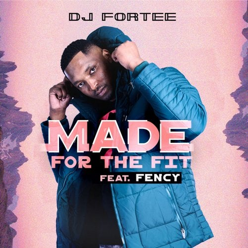 DJ Fortee, Fency - Made For The Fit (Original Mix)