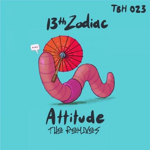 13th Zodiac - Attitude Remixes 2019 [EP]