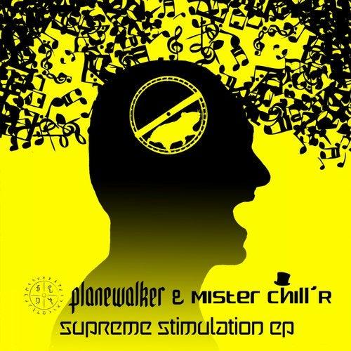 Planewalker & Mister Chill'R - Supreme Stimulation [EP] 2019